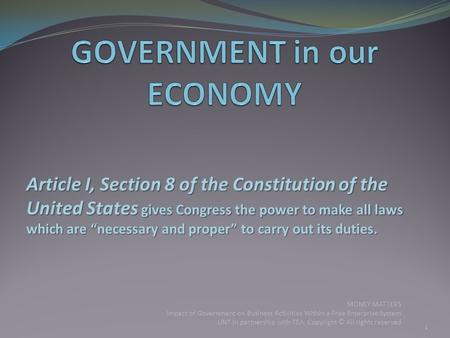"Article I, Section 8 of the Constitution of the United States gives Congress the power to make all laws which are ""necessary and proper"" to carry out its."
