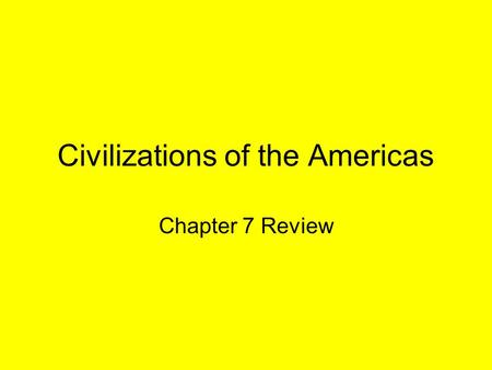Civilizations of the Americas Chapter 7 Review. Vocabulary Adena - Early Mound Builders in the Ohio Valley Anasazi - Native American culture of the far.