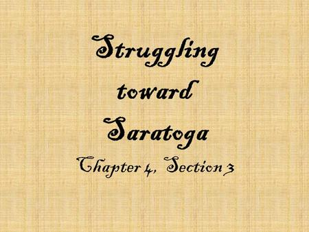 Struggling toward Saratoga Chapter 4, Section 3 The Fall of New York and Valley Forge July 1776, Washington, with a weak and disorganized force of 23,000,