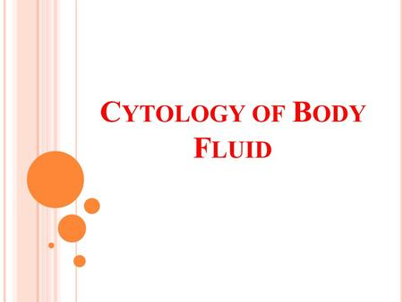C YTOLOGY OF B ODY F LUID. Schematic representation of the three body cavities.