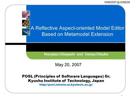 POSL (Principles of Software Languages) Gr. Kyushu Institute of Technology, Japan  1 A Reflective Aspect-oriented Model.
