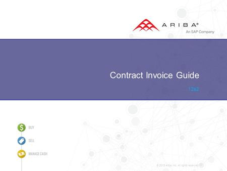 © 2015 Ariba, Inc. All rights reserved. Contract Invoice Guide 12s2.