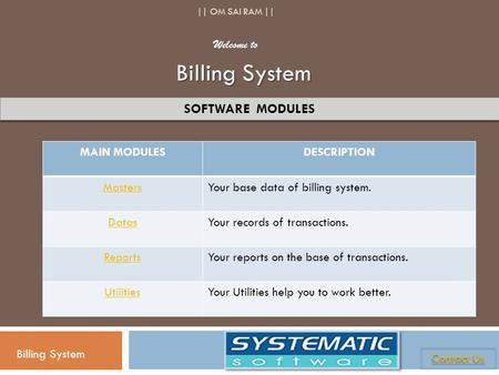 Billing System SOFTWARE MODULES Welcome to MAIN MODULES DESCRIPTION
