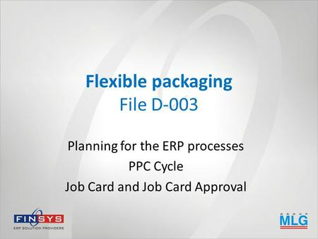 Flexible packaging File D-003 Planning for the ERP processes PPC Cycle Job Card and Job Card Approval.