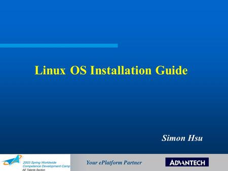 Linux OS Installation Guide Simon Hsu. Null modem cable ( COM port interface ) Hyper terminal setting Setup Procedure (Illustrate with PCM-7210) Agenda.