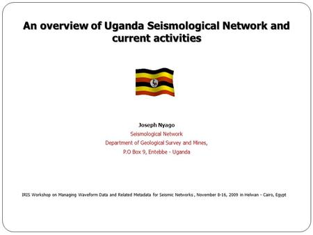 An overview of Uganda Seismological Network and current activities