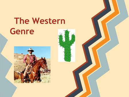 The Western Genre. What is the Western Genre? Genre that started since the discovery of the New World by Christopher Columbus One of the oldest film genres.