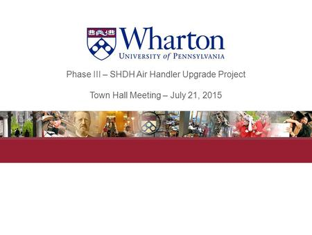 Phase III – SHDH Air Handler Upgrade Project Town Hall Meeting – July 21, 2015.