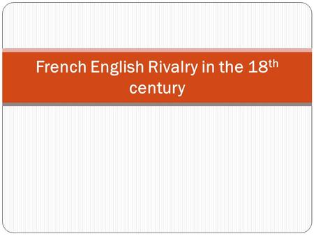 French English Rivalry in the 18th century