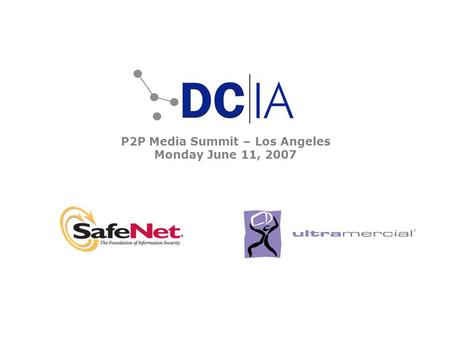 P2P Media Summit – Los Angeles Monday June 11, 2007.