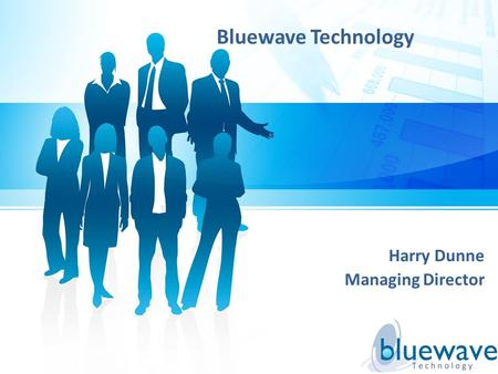 Bluewave Technology Harry Dunne Managing Director.