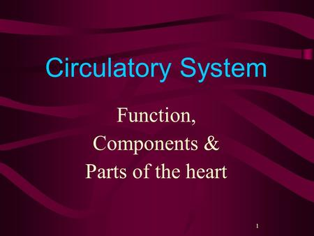 1 Circulatory System Function, Components & Parts of the heart.
