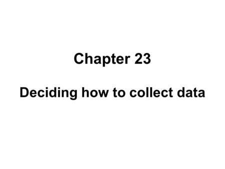 Chapter 23 Deciding how to collect data. UIDE Chapter 23 Introduction: Preparing to Collect Evaluation Data Timing and Logging Actions –Automatic Logging.
