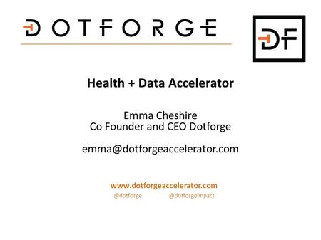 Health + Data Accelerator Emma Cheshire Co Founder and CEO