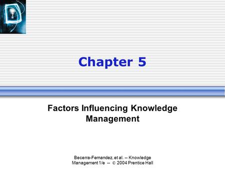 Factors Influencing Knowledge Management