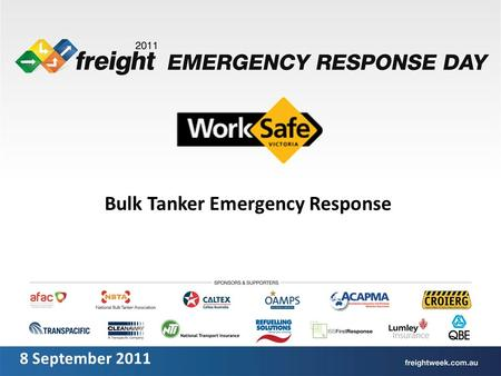 Bulk Tanker Emergency Response 8 September 2011. Page 2 WorkSafe's role is to license and provide support to emergency response providers A placard load.