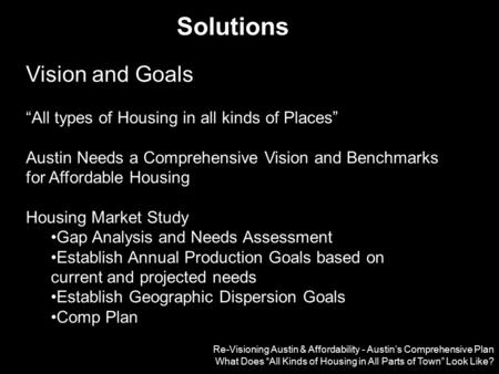 "Re-Visioning Austin & Affordability - Austin's Comprehensive Plan What Does ""All Kinds of Housing in All Parts of Town"" Look Like? Solutions Vision and."