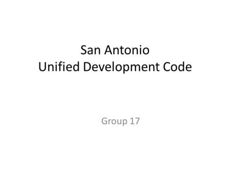 San Antonio Unified Development Code Group 17. Numbering and Referencing The numbering system is consistent with the system used throughout the City's.
