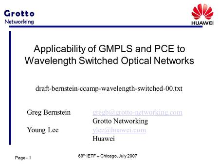 Page - 1 69 th IETF – Chicago, July 2007 Applicability of GMPLS and PCE to Wavelength Switched Optical Networks Greg