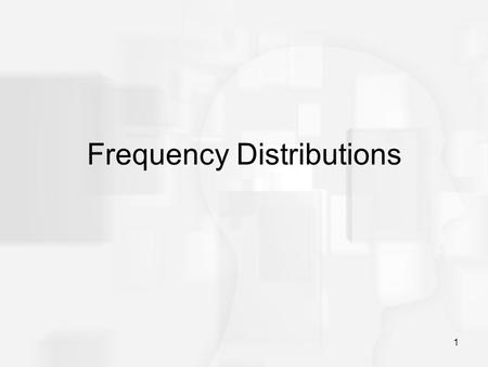 1 Frequency Distributions. 2 After collecting data, the first task for a researcher is to organize and simplify the data so that it is possible to get.
