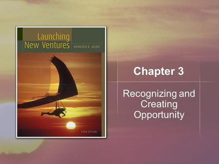 Chapter 3 Recognizing and Creating Opportunity. Copyright © Houghton Mifflin Company. All rights reserved.3 | 2 January 26 -- Tonight Items/questions.