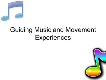 Guiding Music and Movement Experiences
