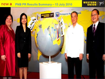 New a PNB PR Results Summary – 15 July 2010. new a agenda PR Objectives Target Media Outlet List Summary of Results List of Respondents Coverage Report.