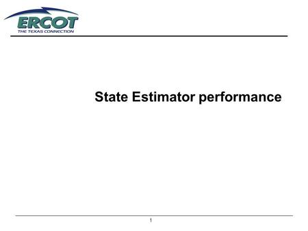 1 State Estimator performance. 2 State of Technology Many metrics have been proposed for measuring State Estimator performance.. PI = min Σ( Z – h i (x))^