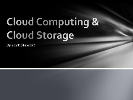 By Jack Stewart. Cloud computing, or something being in the cloud, is a colloquial expression used to describe a variety of different types of computing.