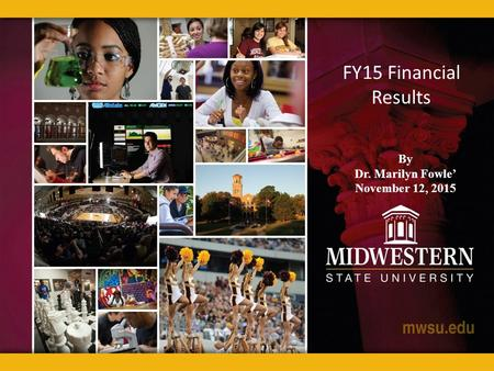 FY15 Financial Results By Dr. Marilyn Fowle' November 12, 2015.