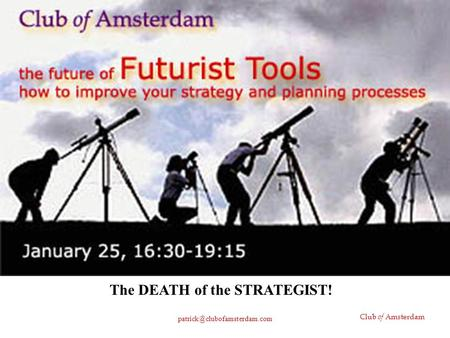 Club of Amsterdam The DEATH of the STRATEGIST!