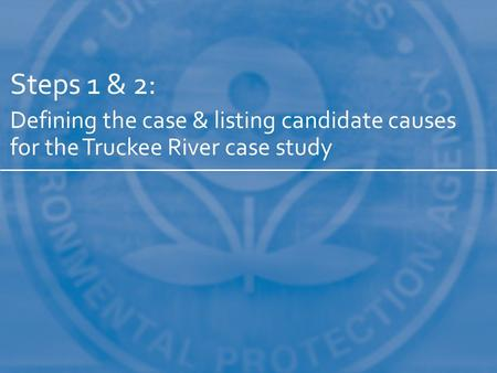Steps 1 & 2: Defining the case & listing candidate causes for the Truckee River case study.