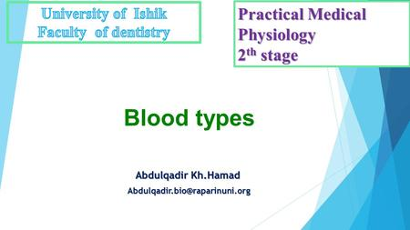 Blood types Abdulqadir Kh.Hamad  Practical Medical Physiology 2 th stage.