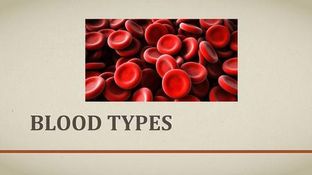 BLOOD TYPES. BLOOD TYPES have more than 2 allele choices = _________________________ The pattern of sugars that is attached is determined by genes Allele.