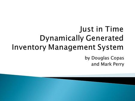 By Douglas Copas and Mark Perry.  Currently available small business based commercial inventory management systems are either prohibitively expensive.