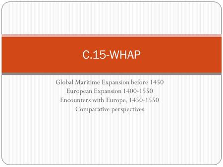 C.15-WHAP Global Maritime Expansion before 1450