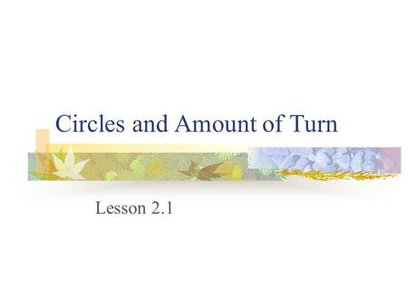 Circles and Amount of Turn