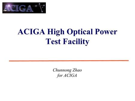 ACIGA High Optical Power Test Facility