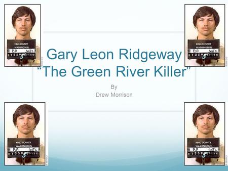 "Gary Leon Ridgeway ""The Green River Killer"" By Drew Morrison."