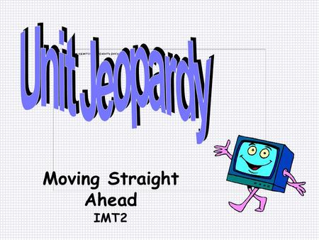 Moving Straight Ahead IMT2 500 100 200 300 100 300 200 300 200 100 200 500 300 100 400 MISC.Unit RatesSlope & Y- intercept Solving Equations Linear Functions.