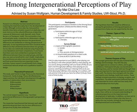 Hmong Intergenerational Perceptions of Play Abstract Research on child play has been beneficial towards exploring the importance play has in the development.