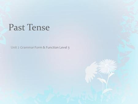 Past Tense. Simple Past -- Form Form [= grammar structure]Example 1. Affirmative Sentence **(Subject) + (past form of verb) 2.--regular past form of verbs.