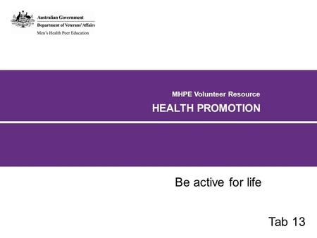 MHPE Volunteer Resource HEALTH PROMOTION Be active for life Tab 13.