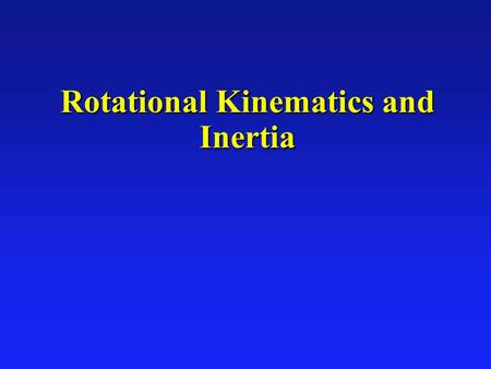 Rotational Kinematics and Inertia. Circular Motion Angular displacement  =  2 -  1 è How far it has rotated  Units radians 2  = 1 revolution Angular.