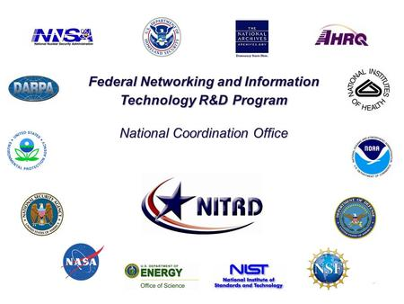 Federal Networking and Information Technology R&D Program National Coordination Office.
