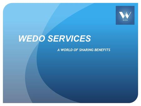 WEDO SERVICES A WORLD OF SHARING BENEFITS. WHO ARE WE - iOS, Android mobile application, website platform - Services (Plowing, Mowing, Pool, More) - What.