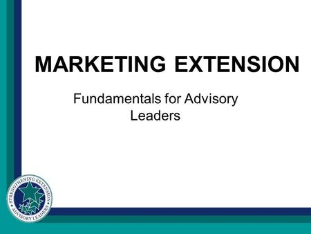 MARKETING EXTENSION Fundamentals for Advisory Leaders.