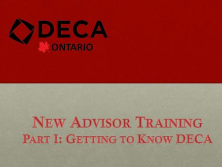 What is DECA? Conferences  non-competitive; all welcomeConferences  non-competitive; all welcome Competitions  Regionals, Provincials, InternationalsCompetitions.