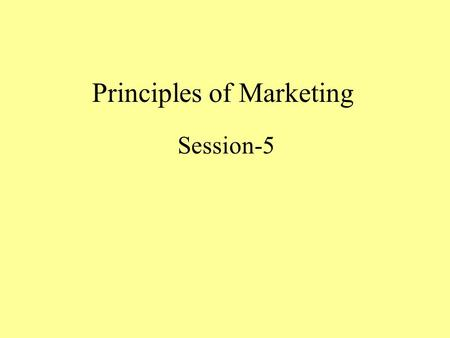 Principles of Marketing Session-5. Marketing Management Marketing management is theart and science of choosing target markets and getting, keeping, and.