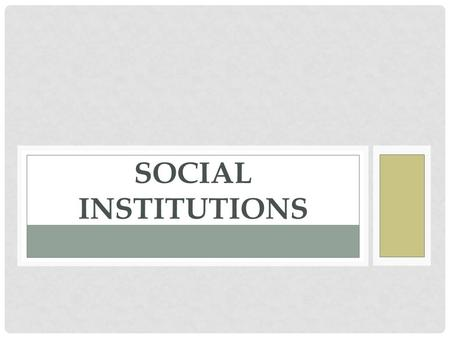 Social Institutions.
